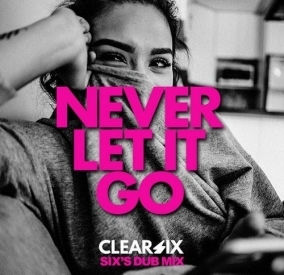 CLEAR SIX. never let it go.